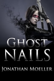 Ghost Nails (World of Ghost Exile short story) ebook by Jonathan Moeller