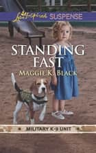 Standing Fast - Faith in the Face of Crime ebook by Maggie K. Black