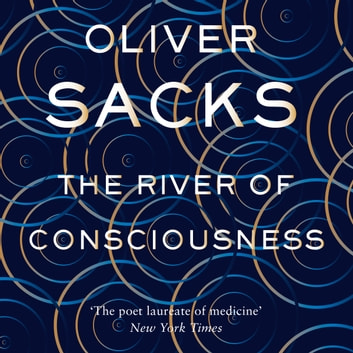 The River of Consciousness audiobook by Oliver Sacks