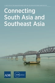 Connecting South Asia and Southeast Asia ebook by ADBI