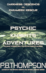 Psychic Knights Adventures - Darkness Descends and Parameen Rescue ebook by P.B.Thompson