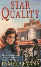 Star Quality - A captivating saga of ambition, heartache and true love ebook by Pamela Evans