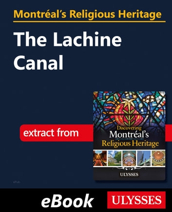 Montréal's Religious Heritage: The Lachine Canal ebook by Siham Jamaa