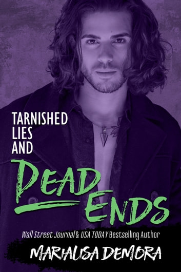Tarnished Lies and Dead Ends ebook by MariaLisa deMora