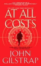 At All Costs ebook by John Gilstrap