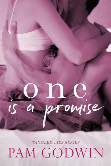 One is a Promise - Tangled Lies, #1 ebook by Pam Godwin