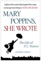 Mary Poppins, She Wrote ebook by Valerie Lawson