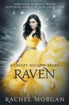Raven - A Creepy Hollow Story ebook by Rachel Morgan