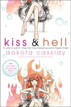 Kiss & Hell ebook by Dakota Cassidy