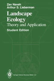 Landscape Ecology - Theory and Application ebook by Zev Naveh,Arnold M. Schultz,Frank E. Egler,Arthur S. Lieberman