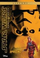 Star Wars: Rebel Force: Uprising ebook by Alex Wheeler