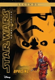 Star Wars: Rebel Force: Uprising - Book 6 ebook by Alex Wheeler