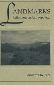 Landmarks - Reflections on Anthropology eBook by Andrew Strathern