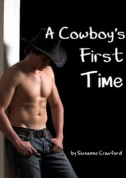 A Cowboy's First Time (Gay Erotica) ebook by Suzanne Crawford