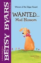 Wanted . . . Mud Blossom ebook by Betsy Byars