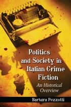 Politics and Society in Italian Crime Fiction ebook by Barbara Pezzotti