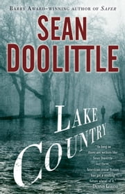 Lake Country - A Novel ebook by Sean Doolittle
