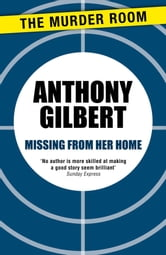 Missing From Her Home ebook by Anthony Gilbert