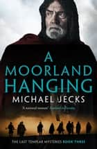 A Moorland Hanging ebook by Michael Jecks