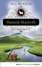 Hamish Macbeth fischt im Trüben ebook by M. C. Beaton