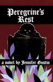 Peregrine's Rest - A Novel ebook by Jennifer Gostin