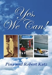Yes, We Can! ebook by Pina and Robert Katz
