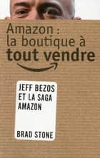 Amazon : La boutique à tout vendre ebook by Brad STONE