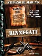 Rinnegati ebook by Stefano di Marino