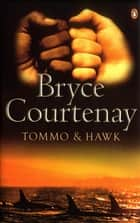 Tommo And Hawk ebook by Bryce Courtenay