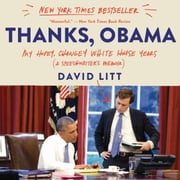 Thanks, Obama - My Hopey, Changey White House Years audiolibro by David Litt