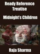 Ready Reference Treatise: Midnight's Children ebook by Raja Sharma