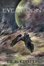 The Eye of Odin ebook by F.T. McKinstry