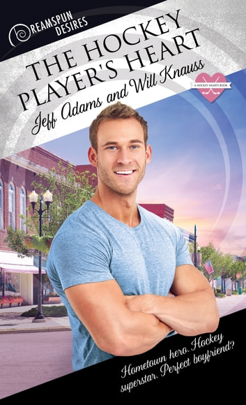 The Hockey Player's Heart eBook by Will Knauss,Jeff Adams