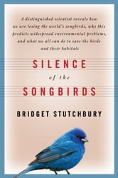 Silence of the Songbirds ebook by Bridget Stutchbury