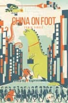 China on Foot ebook by Edwin Dingle, Sheba Blake