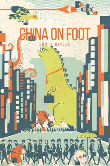 China on Foot ebook by Edwin Dingle,Sheba Blake