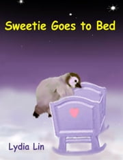 Sweetie Goes to Bed ebook by Lydia Lin