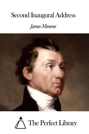 Second Inaugural Address ebook by James Monroe