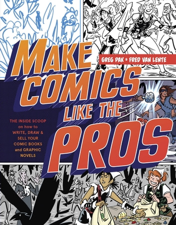 Make Comics Like The Pros Ebook By Greg Pak 9780385344517