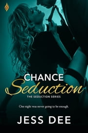 Chance Seduction ebook by Jess Dee