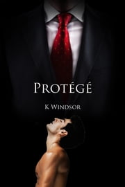 The Protégé ebook by K Windsor