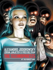 The Technopriests #7 : The Perfect Game - The Perfect Game ebook by Alexandro Jodorowsky, Zoran Janjetov, Fred Beltran