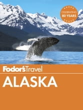 Fodor's Alaska ebook by Fodor's Travel Guides