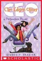 Cleo Edison Oliver in Persuasion Power eBook by Sundee T. Frazier
