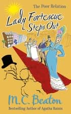 Lady Fortescue Steps Out ebook by
