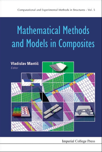 Mathematical Methods and Models in Composites ebook by Vladislav Mantič