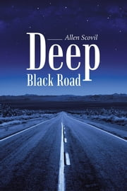 Deep Black Road ebook by Allen Scovil