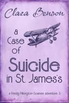 A Case of Suicide in St. James's ebook by Clara Benson
