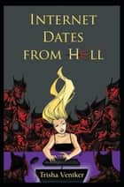 Internet Dates from Hell ebook by