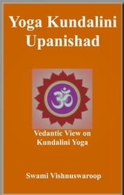 Yoga Kundalini Upanishad ebook by Swami Vishnuswaroop